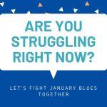 January Struggles?